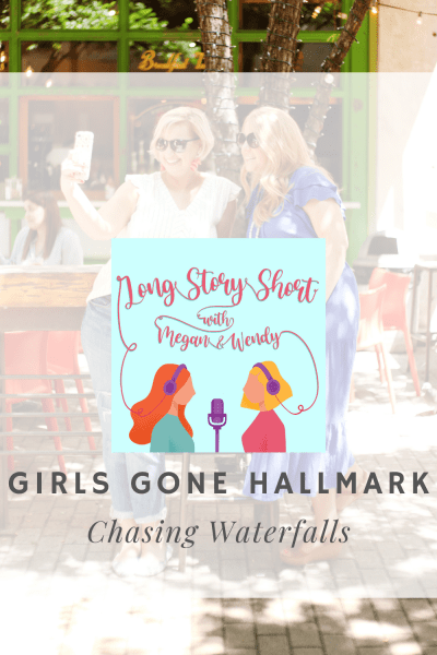 "PODCAST EP: Megan and Wendy recap and review Hallmark Channel's ""Chasing Waterfalls"" in this brand new bonus podcast episode. #podernfamily #Hallmarkies"
