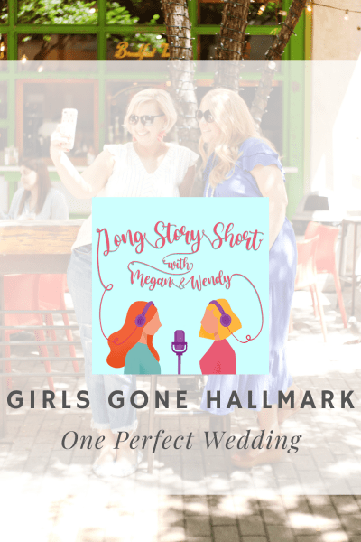 Girls Gone Hallmark One Perfect Wedding Hallmark Movie Review