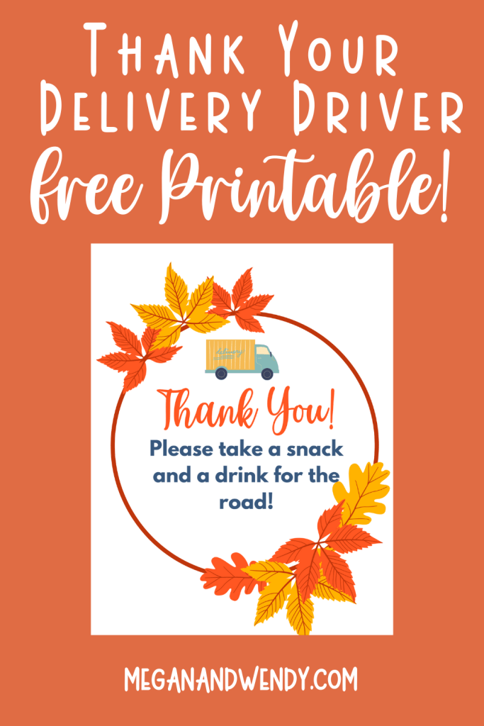 Fall Delivery Driver Thank You Printable - Say thank you to your delivery drivers with this free printable and a basket of snacks.