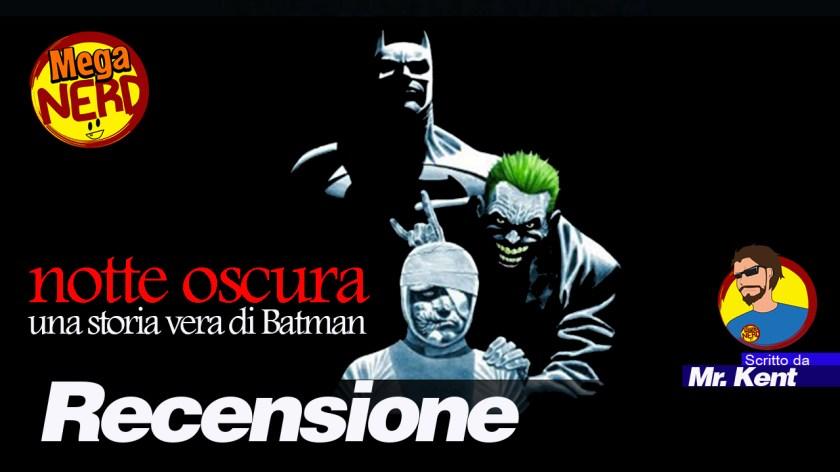 Notte Oscura: Una Storia Vera di Batman, la recensione