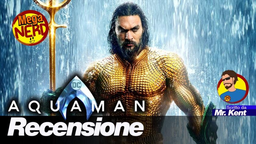 Aquaman Recensione MegaNerd