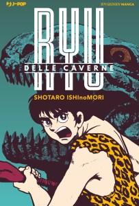 Ryu delle Caverne – Il racconto senza tempo del Maestro Shotaro Ishinomori