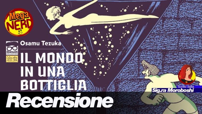 Il mondo in una bottiglia di Osamu Tezuka – Recensione