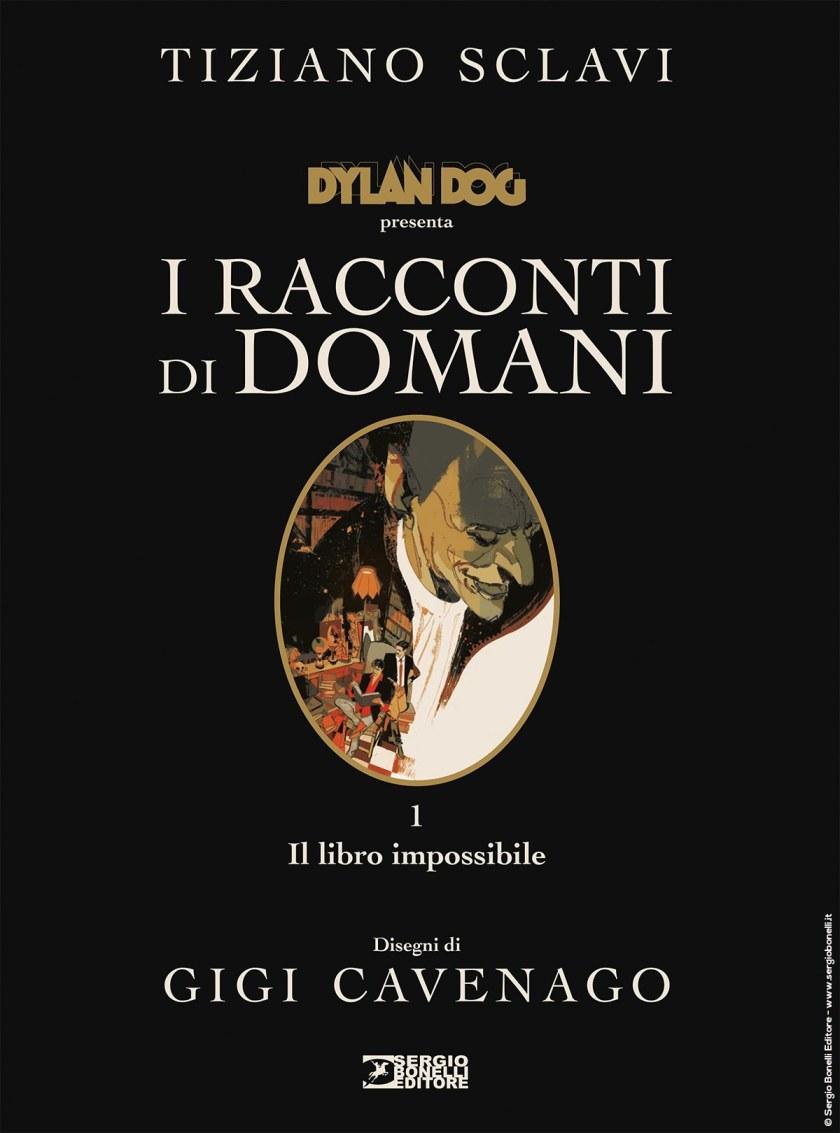 """Come sarà """"Dylan Dog presenta: i racconti di domani"""" di Tiziano Sclavi"""