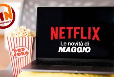 novità netflix MAGGIO