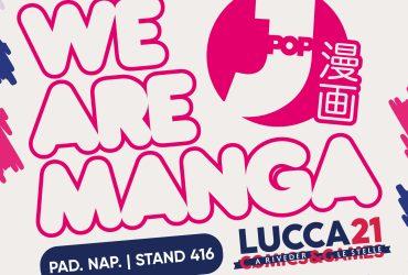 J-POP Manga - Gli ospiti, gli eventi e le uscite in anteprima di Lucca Comics & Games 2021
