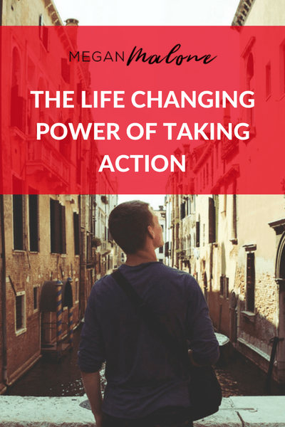 the life changing power of taking action
