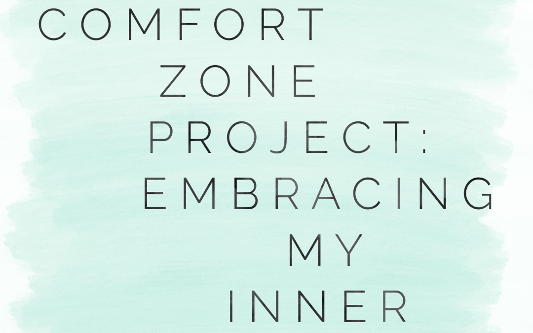 The Comfort Zone Project: Embracing my Inner Child