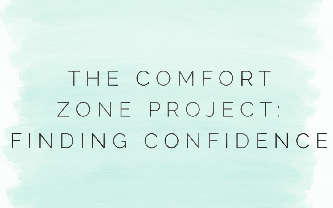 The Comfort Zone Project: Finding Confidence