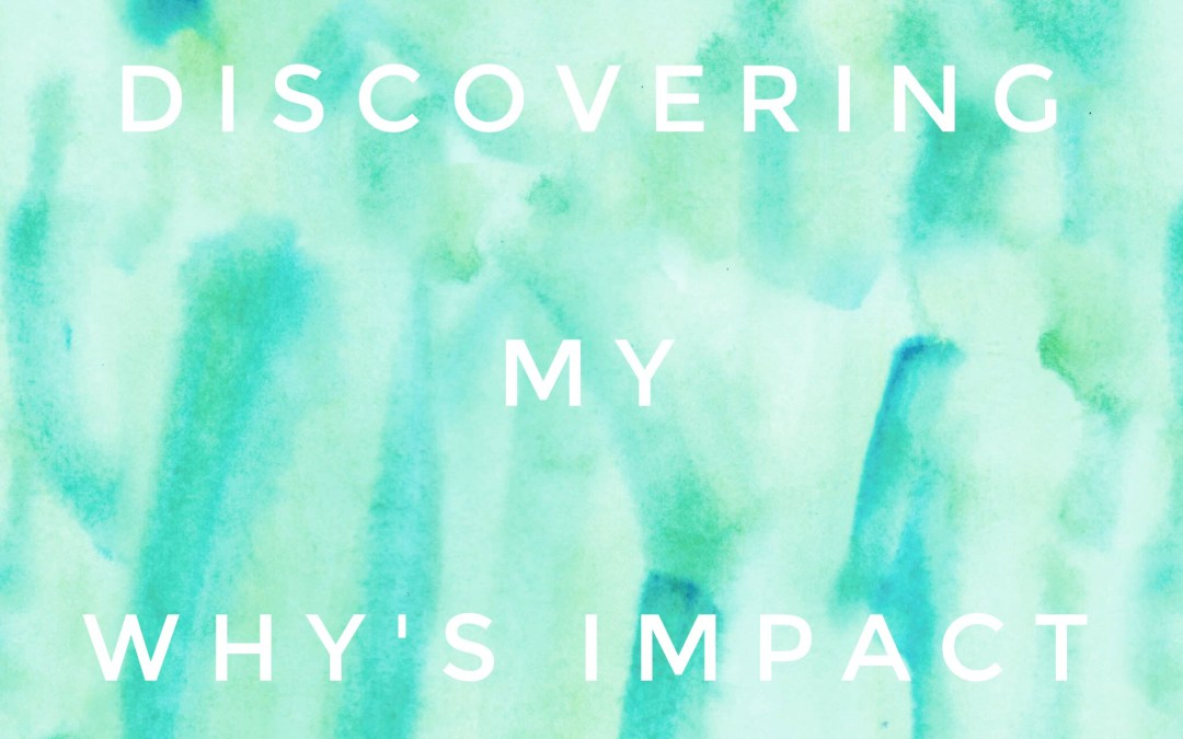 Natalie's 10DBC: Discovering My Why's Impact