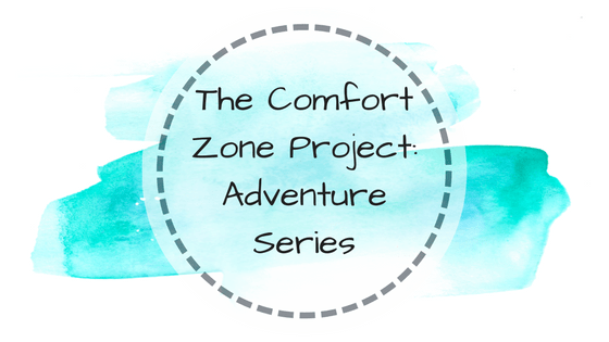 The Comfort Zone Project: Adventure Series