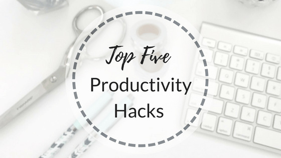 Top Five Productivity Hacks
