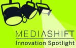 mediashift_spotlight