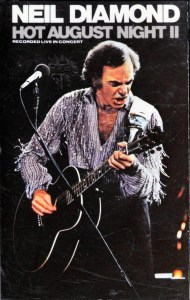 Neil Diamond Hot August Night II