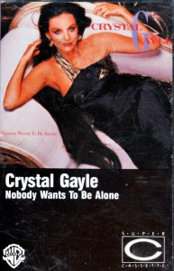 Crystal Gayle Nobody Wants To Be Alone