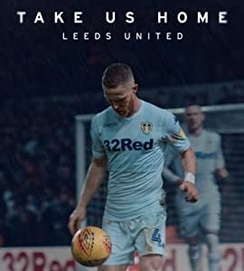 Take Us Home: Leeds United – TV Series (2019-2020)_5f6b847424874.jpeg