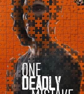 One Deadly Mistake – TV Series (2021)_6017956389f3a.jpeg