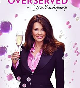 Overserved with Lisa Vanderpump – TV Programs (2021)_6066b0182e21f.jpeg