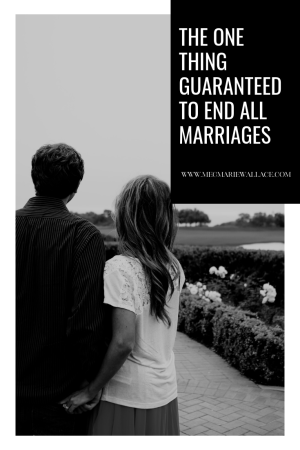 the one thing guaranteed to end all marriages   meg Marie Wallace
