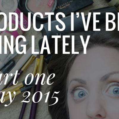 Beauty Products Used Lately