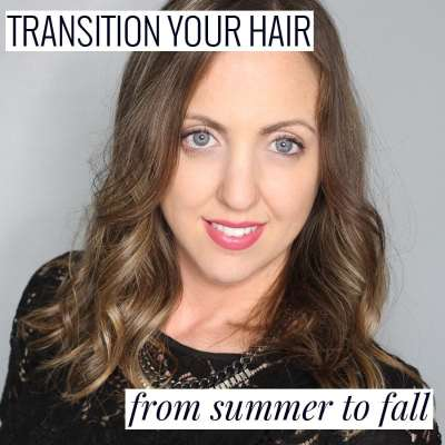 Transition Your Hair from Summer to Fall