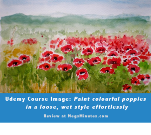 Udemy.com Course Review: Paint Colourful Poppies in a Loose, Wet Style Effortlessly