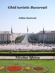 Ghid turistic București