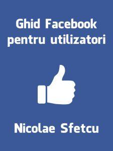 Ghid Facebook pentru utilizatori