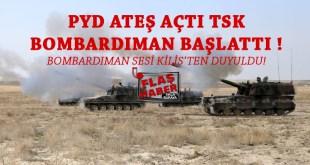 TSK'dan Suriye'nin Afrin bölgesinde bulunan Pydye bombardıman !