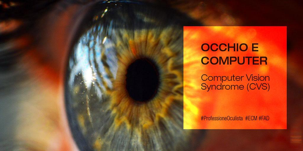 Occhio e Computer: Computer Vision Syndrome (CVS)