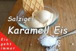 Salziges Karamell Eis
