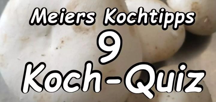 Meiers Kochtipps Kochquiz 9