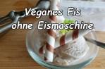 Veganes Eis ohne Eismaschine selber machen