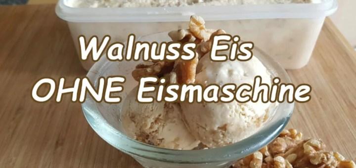 Walnuss Eis ohne Eismaschine