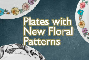 Plates With New Floral Platterns