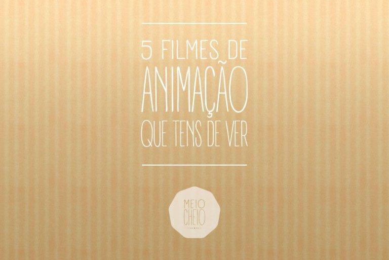 5 Filmes de animação que tens de ver