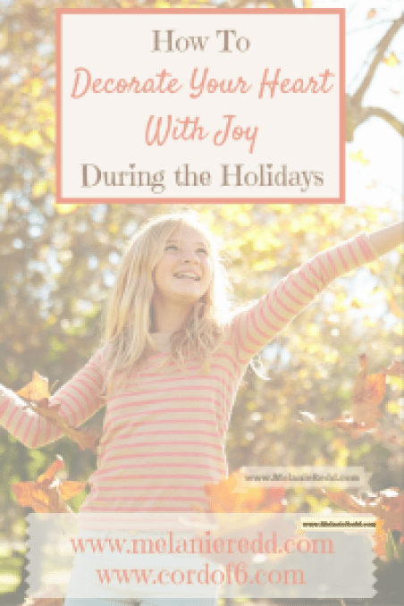 Have you ever lost your joy? When you don't feel like celebrating, how can you turn your attitude around to make much of Jesus and less of yourself? Find out how to decorate your heart - no matter what is going on around you - with joy in this very practical and inspiring article.