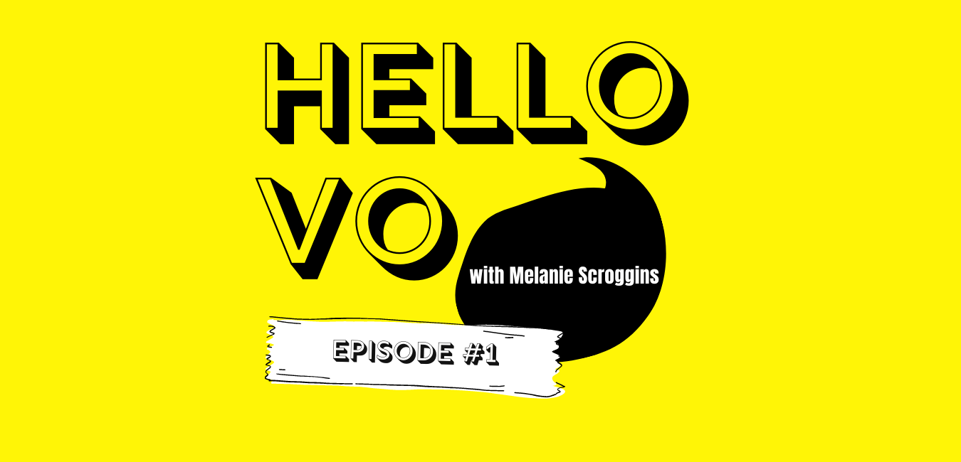 Hello VO Podcast Episode #2: What is voiceover and where you hear it in everyday life