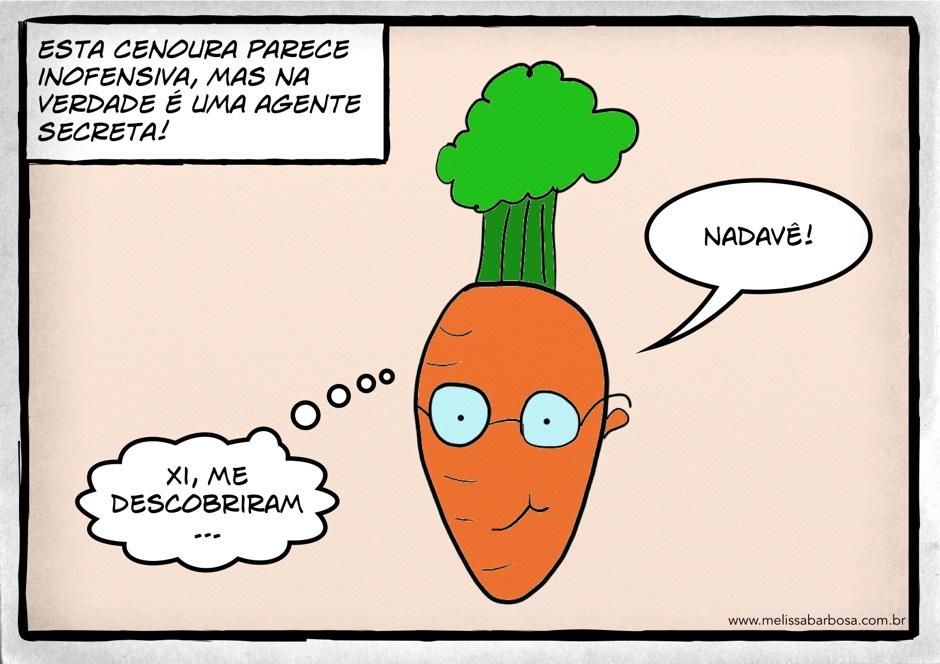 Esta cenoura parece inofensiva, mas na verdade é uma agente secreta. Nadavê. Xi, me descobriram...