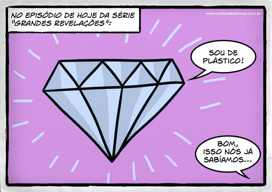 No episódio de hoje da série Grandes Revelações: Sou de Plástico! Bom, isso nós já sabíamos.
