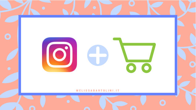 Shopping su Instagram: una novità per l'e-commerce