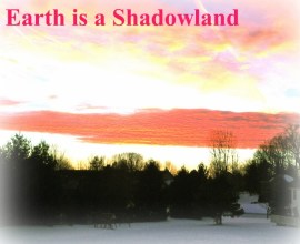 earth is a shadowland
