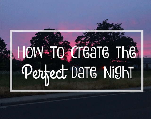 How to Create a Memorable Date Night #BeHealthyForEveryPartOfLife #ad