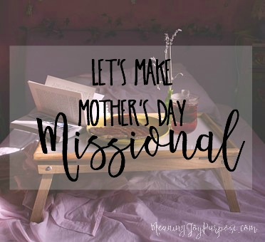 Making Mother's Day Missional