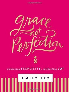 Grace Not Perfection, Emily Ley