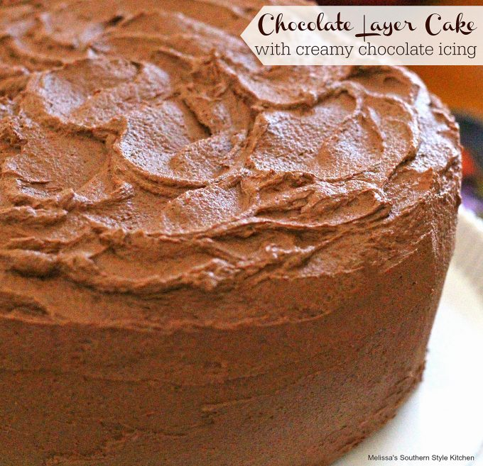 Chocolate Layer Cake With Creamy Chocolate Icing