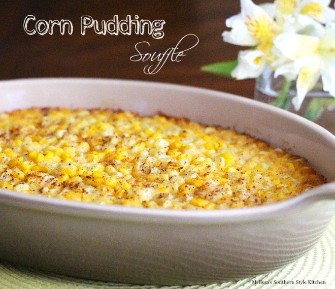 My Mom's Corn Pudding Souffle