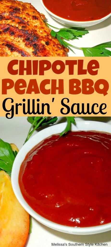 Chipotle Peach Barbecue Grillin Sauce