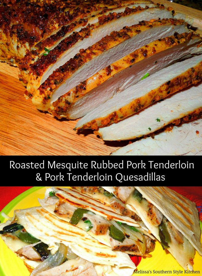 Roasted Mesquite Rubbed Pork Tenderloin - 2 Ways