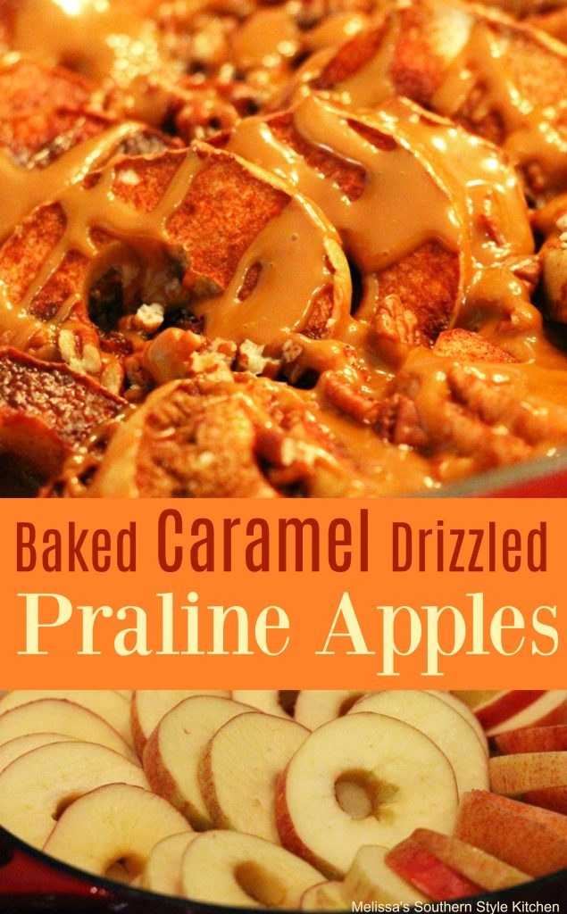 Baked Caramel Drizzled Praline Apples